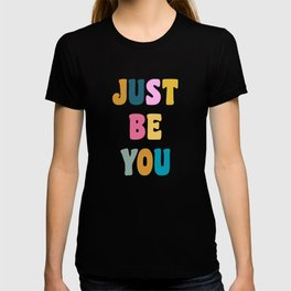 Colorful Just Be You Lettering T-shirt
