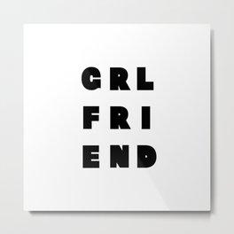 """""""GRL-FRI-END"""" = Girl's Freedom Ended (a funy wordplay) Metal Print"""
