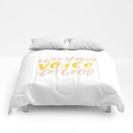 Use Your Voice for Good Comforters