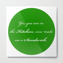 Make me a Sandwich Metal Print