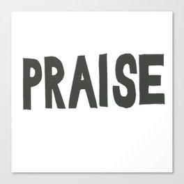 Praise  Canvas Print