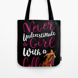 Never Underestimate a Girl With a Cello Cool Gift for Girls design Tote Bag