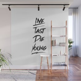 Live fast die young quote typography Wall Mural