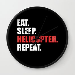 Eat Sleep Helicopter Repeat Wall Clock