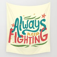 risa rodil Wall Tapestries featuring Always Keep Fighting by Risa Rodil