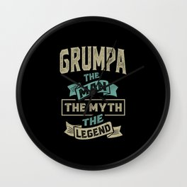 Grumpa The Myth The Legend Wall Clock