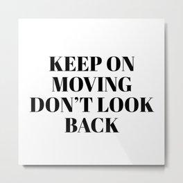 keep on moving Metal Print