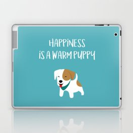 Happiness is a warm puppy Laptop & iPad Skin