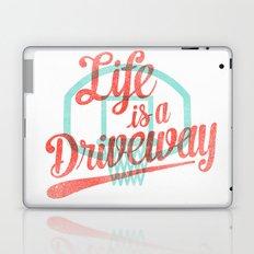 Life Is a Driveway Laptop & iPad Skin