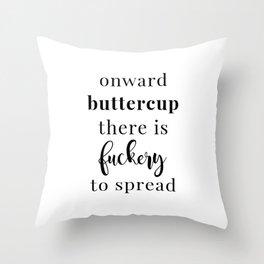 Fuckery to Spread Throw Pillow