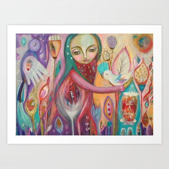 Life is sacred - inspirational art Art Print