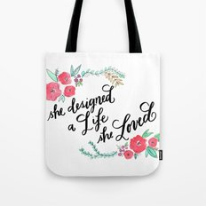 She Designed a Life She Loved - Calligraphy and Watercolor Floral  Tote Bag