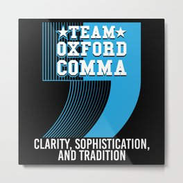 Team Oxford Comma Metal Print