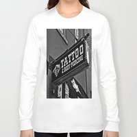tattoos Long Sleeve T-shirts featuring Tattoos Here by Biff Rendar