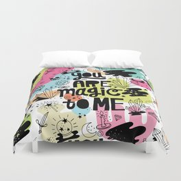you are magic to me Duvet Cover