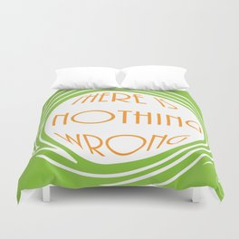 nothing wrong Duvet Cover