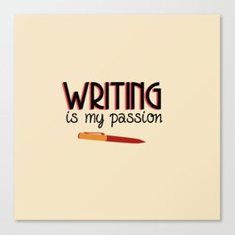 Writing Is My Passion Canvas Print