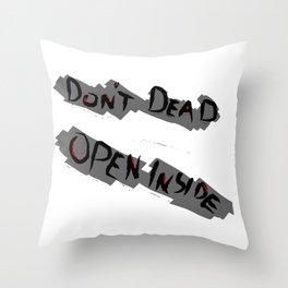 Don't Dead - Open Inside Throw Pillow