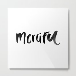 MERCIFUL  Metal Print