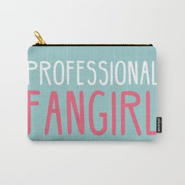 Professional Fangirl  Carry-All Pouch