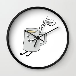 Keep Calm and Drink Tea. Relax time Wall Clock
