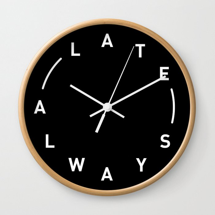 Always Late Wall Clock