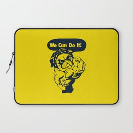 We Can Do It Pug Laptop Sleeve