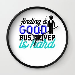 finding a good bus driver is hard 1 Wall Clock