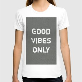"""Good Vibes Only""  Typography Motivational Quote T-shirt"
