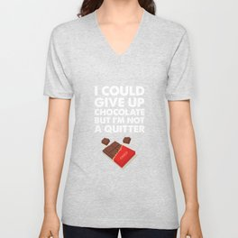 I Could Give Up Chocolate But I'm Not a Quitter T-Shirt Unisex V-Neck