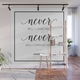 Never will I leave You, Never will I forsake You. Hebrews 13:5 Wall Mural