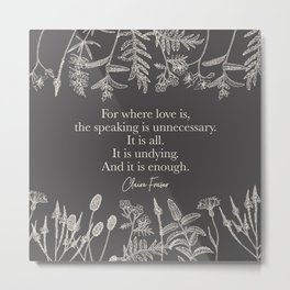 For where love is... Claire Fraser. Metal Print