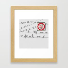 Birds Sign - NO droppings 4 Framed Art Print