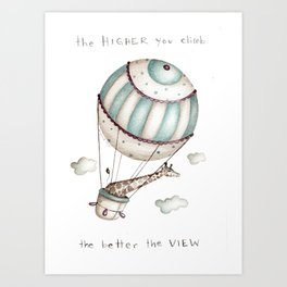 The higher you climb, the better the view Art Print