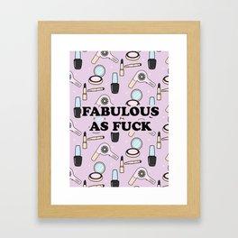 Fabulous as Fuck Framed Art Print