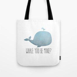 Whale You Be Mine? Tote Bag