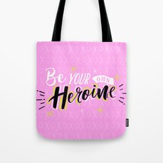 Be your own Heroine Tote Bag