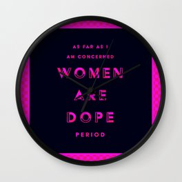 Women are Dope Wall Clock