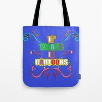 cartoons Tote Bags featuring it works in cartoons by thev clothing