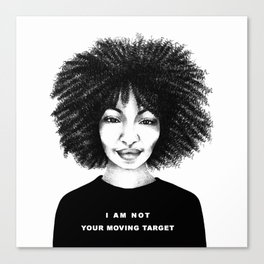I Am Not Your Moving Target. Canvas Print