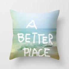 A better Place - Ocean Feeling Throw Pillow