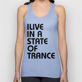 I Live In A State Of Trance Unisex Tank Top