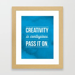 Creativity is contagious, Pass it on! Framed Art Print