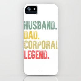 Funny Men Vintage T Shirt Husband Dad Corporal Legend Retro iPhone Case