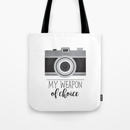 My Weapon Of Choice - Photographer Camera Tote Bag