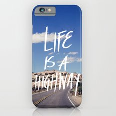 Life Is A Highway iPhone 6 Slim Case