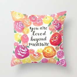 You Are Loved Beyond Measure Pink and Yellow Rose Field Throw Pillow