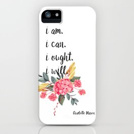 """Charlotte Mason """"I am. I can. I ought. I will."""" Quote with Watercolor Flowers iPhone Case"""