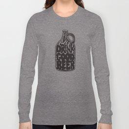Drink Good Beer Long Sleeve T-shirt