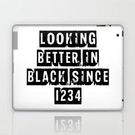 Looking Better In Black Since 1234 [Black] Laptop & iPad Skin